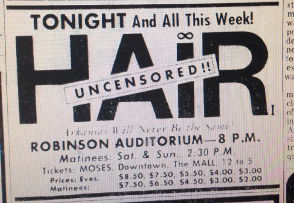 Ad for the original production of HAIR in Little Rock. Note the ticket prices. And that they could be purchased at Moses Music Shops.