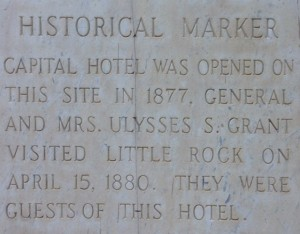 Marker at the Capital Hotel noting Grant's visit. Note that it refers to him as General instead of President.  At the time, only sitting Presidents were referred to as President.